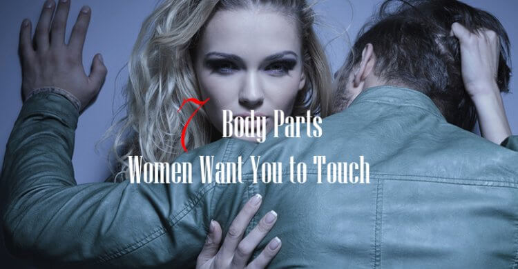 Know where Women Want To Be Touched